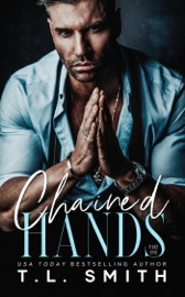 Chained Hands - T.L. Smith by  T.L. Smith PDF Download