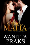 Maid To The Mafia Totally Captivated