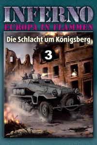 Inferno – Europa in Flammen, Band 3: Die Schlacht um Königsberg Buch-Cover