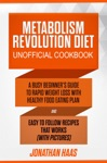 Metabolism Revolution Diet Unofficial Cookbook A Busy Beginners Guide To Rapid Weight Loss With Healthy Food Eating Plan And Easy To Follow Recipes That Works With Pictures