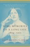 Some Memories Of A Long Life 1854-1911
