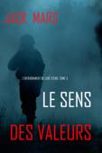 Download and Read Online Le Sens des Valeurs (L'Entraînement de Luke Stone, tome 5)