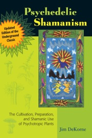 Psychedelic Shamanism Updated Edition