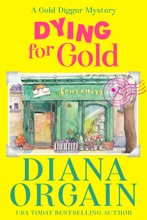 Dying for Gold: Gold Strike: A Gold Digger Mystery Book 1