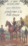 Gendarmes  La Belle Poque