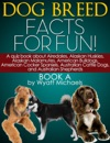 Dog Breed Facts For Fun Book A