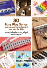 30 Easy Play Songs every parent/grandparent can play for kids even if they've never played music before