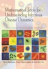 Mathematical Tools For Understanding Infectious Disease Dynamics