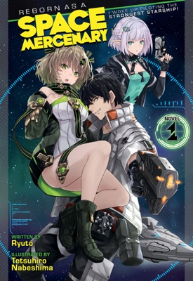 Reborn as a Space Mercenary: I Woke Up Piloting the Strongest Starship! (Light Novel) Vol. 1
