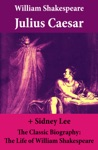 Julius Caesar The Unabridged Play  The Classic Biography The Life Of William Shakespeare