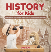 History for Kids  Modern & Ancient History Quiz Book for Kids  Children's Questions & Answer Game Books