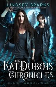 Kat Dubois Chronicles: Books 4-6