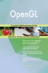 OpenGL Complete Self-Assessment Guide
