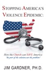 Stopping AmericaS Violence Epidemic