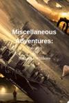 Miscellaneous Adventures Volume 1