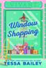 Tessa Bailey - Window Shopping artwork