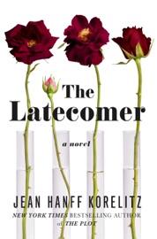 The Latecomer - Jean Hanff Korelitz by  Jean Hanff Korelitz PDF Download