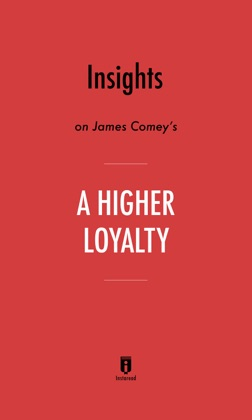 Insights on James Comey's A Higher Loyalty image