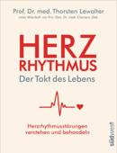 Herzrhythmus – Der Takt des Lebens. Herzrhythmusstörungen verstehen und behandeln