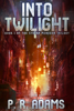 P R Adams - Into Twilight  artwork