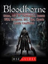 Bloodborne Game PS4 PC Pathogens Bosses Wiki Weapons DLC Tips Cheats Guide Unofficial