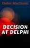 Helen MacInnes - Decision at Delphi artwork