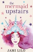 The Mermaid Upstairs