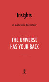 Insights on Gabrielle Bernstein's The Universe Has Your Back by Instaread