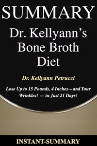 Dr. Kellyann's Bone Broth Diet Summary