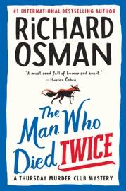 The Man Who Died Twice - Richard Osman by  Richard Osman PDF Download