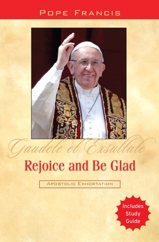 Pope Francis & The Word Among Us Press - Rejoice and Be Glad