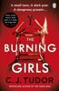 C. J. Tudor - The Burning Girls artwork