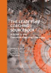 The Leadership Coaching Sourcebook A Guide To The Executive Coaching Literature