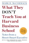 What They Dont Teach You At Harvard Business School