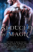 Seduced by Magic: A Steamy Paranormal Romance Anthology Book Cover