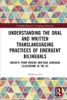 Understanding The Oral And Written Translanguaging Practices Of Emergent Bilinguals