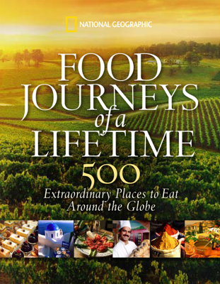 Food Journeys of a Lifetime - National Geographic book