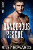 Download and Read Online Dangerous Rescue