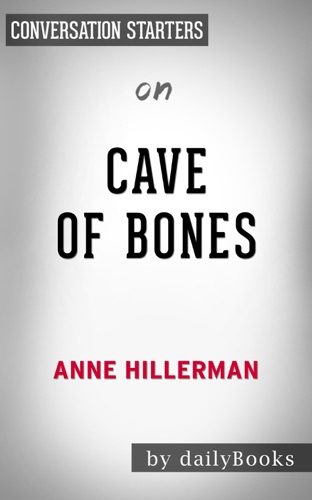 Cave of Bones: A Leaphorn, Chee & Manuelito Novel by Anne Hillerman: Conversation Starters - Daily Books - Daily Books