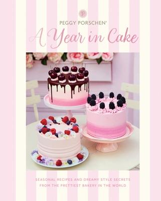 Peggy Porschen: A Year in Cake
