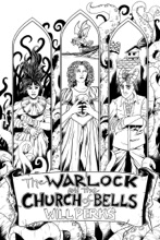 The Warlock And The Church Of Bells (Ward: Book Two)