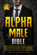 Alpha Male Bible: Become a Casanova! Learn Charisma, Confidence, Self-Hypnosis, Dating Strategies, Psychology of Attraction, Flirt With Women, Habits & Self-Discipline of a Real Seducer Man
