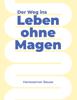 Hanswerner Bause - Der Weg ins Leben ohne Magen Grafik