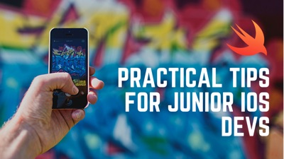 Practical Tips for Junior iOS Developers