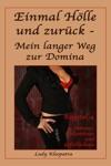 Einmal Hlle Und Zurck - Mein Langer Weg Zur Domina - 4
