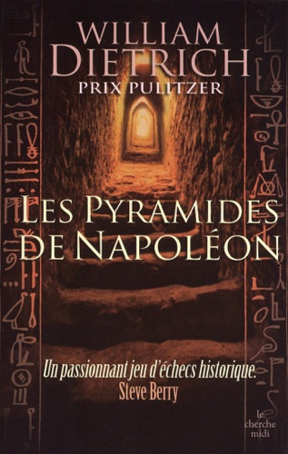 William Dietrich - Les pyramides de Napoléon