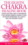 The Eighth Chakra Healing Book - Heal Emotional Numbness Blockages To Giving  Receiving Unconditional Love Failure To Thrive Non-Responding Illness