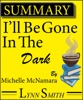 Summary Of I'll Be Gone in the Dark By Michelle McNamara.