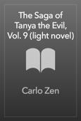 The Saga of Tanya the Evil, Vol. 9 (light novel) Book Cover