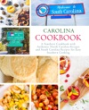 Carolina Cookbook A Southern Cookbook With Authentic North Carolina Recipes And South Carolina Recipes For Easy Southern Cooking